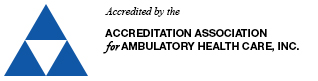 Accredited by the Accreditation, Inc. Association for Ambulatory Health Care